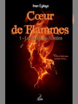 Coeur de flammes, Tome 1 - Le visage de l'ombre