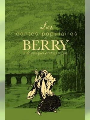 Les contes populaires du Berry et de quelques cantons voisins