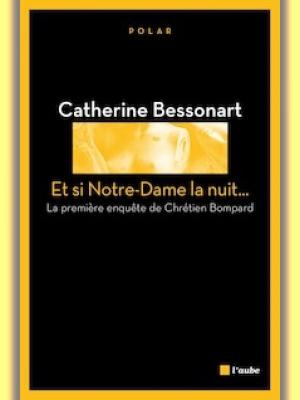 Et si Notre Dame la nuit…